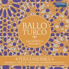 Pera Ensemble - Ballo Turco (From Venice to Istanbul), CD
