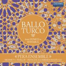 Pera Ensemble - Ballo Turco (From Venice to Istanbul) (120g), 2 LPs