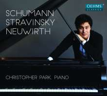 Christopher Park - Schumann / Strawinsky / Neuwirth, CD