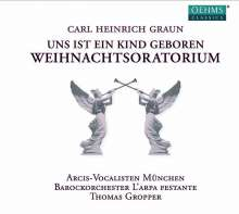"""Carl Heinrich Graun (1703-1759): Weihnachtsoratorium """"Uns ist ein Kind geboren"""", CD"""