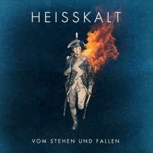 Heisskalt: Vom Stehen und Fallen, CD