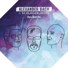 Bach;Alexander & Schlagerlikers: Das Bist Du. Cd, Maxi-CD