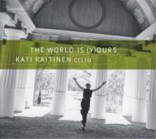 Kati Raitinen - The World Is (Y)Ours, CD