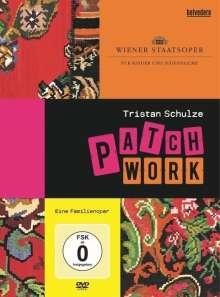 Tristan Schulze (geb. 1964): Patchwork, DVD