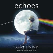 Echoes: Barefoot To The Moon: An Acoustic Tribute To Pink Floyd, CD