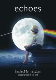 Echoes: Barefoot To The Moon: An Acoustic Tribute To Pink Floyd, DVD