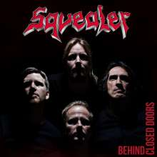 Squealer: Behind Closed Doors, LP