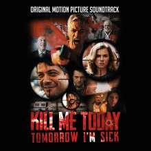 Filmmusik: Kill Me Today, Tomorrow I'm Sick (OST), CD