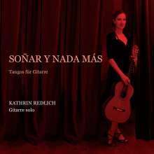 Kathrin Redlich: Soñar Y Nada Más, CD