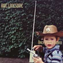 Ride Lonesome: Once I Had A Future, CD