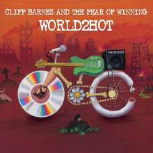 Cliff Barnes and the Fear of Winning: World2Hot, CD