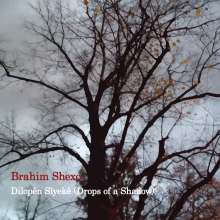 Brahim Shexo (geb. 1981): Dilopen Siyeke (Drops of a Shadow), CD