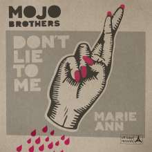 """Mojo Brothers: Marie-Ann/Don't Lie To Me, Single 7"""""""