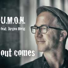 U.M.O.N. feat. Jürgen Hörig: Out Comes, CD