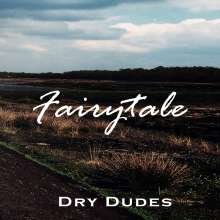 Dry Dudes: Fairytale, CD
