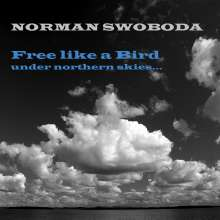 Norman Swoboda: Free Like A Bird, CD