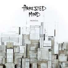 Arrested Mind: Frontal, CD