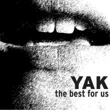 Yak: The Best For Us, CD