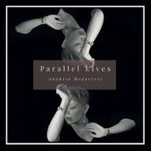 Anahita Modarresi: Parallel Lives, CD