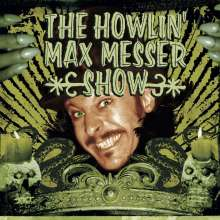 The Howlin' Max Messer Show: The Howlin' Max Messer Show, CD