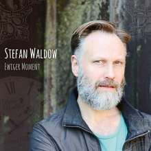 Stefan Waldow: Ewiger Moment, CD