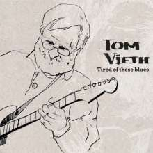 Tom Vieth: Tired Of These Blues, CD