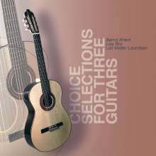 Bernd Ahlert, Lise Bro & Laif Möller Lauridsen - Choice Selections For Three Guitars, CD