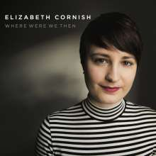 Elizabeth Cornish: Where Were We Then, CD