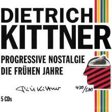 Dietrich Kittner: Progressive Nostalgie (Die frühen Jahre) (Limited-Numbered-Edition), 5 CDs