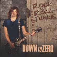 Rock And Roll Junkie: Down To Zero, CD
