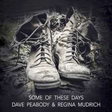 Dave Peabody & Regina Mudrich: Some Of These Days, CD