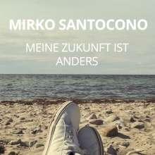 Mirko Santocono: Meine Zukunft ist anders, CD
