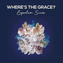 Where's The Grace?: Expertum Scire, CD