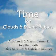 Ali Claudi, Martin Janneck, Dias Karimov & Gabriele Janneck: Time For Clouds & Sweet Babies, CD