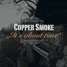 Copper Smoke: It's About Time, CD