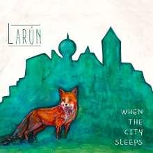 Larún: When The City Sleeps, CD
