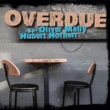 Sir Oliver Mally & Hubert Hofherr: Overdue, CD