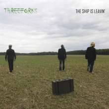 Three Forks: The Ship Is Leavin', CD