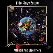 Fido Plays Zappa: Atlantis And Elsewhere, 2 LPs