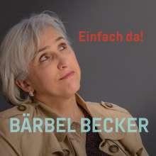 Bärbel Becker: Einfach da, CD