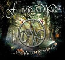 Fuchsteufelswild: Um Welten mehr!, CD