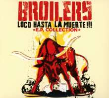 Broilers: Loco Hasta La Muerte - EP Collection, CD