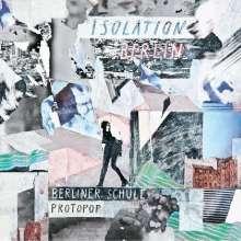 Isolation Berlin: Berliner Schule / Protopop, LP