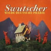 Swutscher: Wilde deutsche Prärie, LP