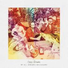 1000 Gram: By All Dreams Necessary, LP