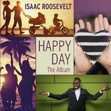 Issac Roosevelt: Happy Day: The Album, CD