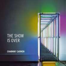 Charmin'  Carmen: The Show Is Over, CD