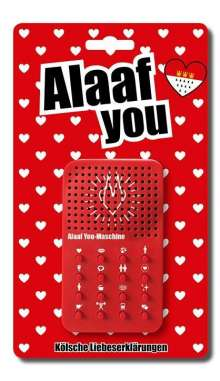 Alaaf you-Maschine, Diverse