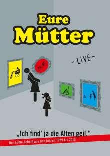 Eure Mütter: Ich find ja die Alten geil (Live), DVD