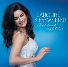 Caroline Kiesewetter: Mal laut, mal leise, CD